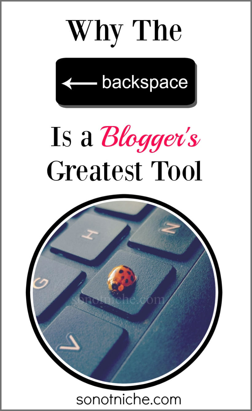 Blogger's Most Important Tool--The Backspace Button