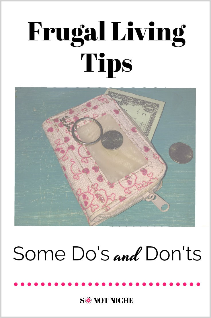 Some do's and don'ts of frugal living, to make life easier and cheaper.