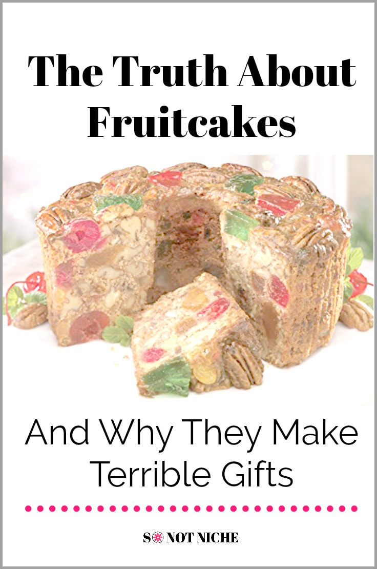 Fruitcake humor. Why you should never give fruitcakes as gifts.