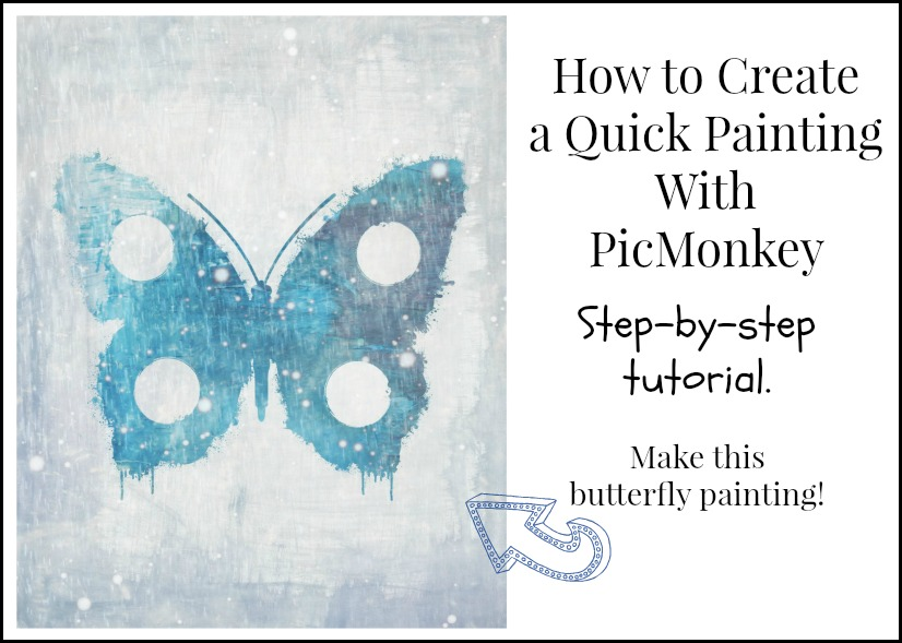PicMonkey Tutorial-Butterfly painting