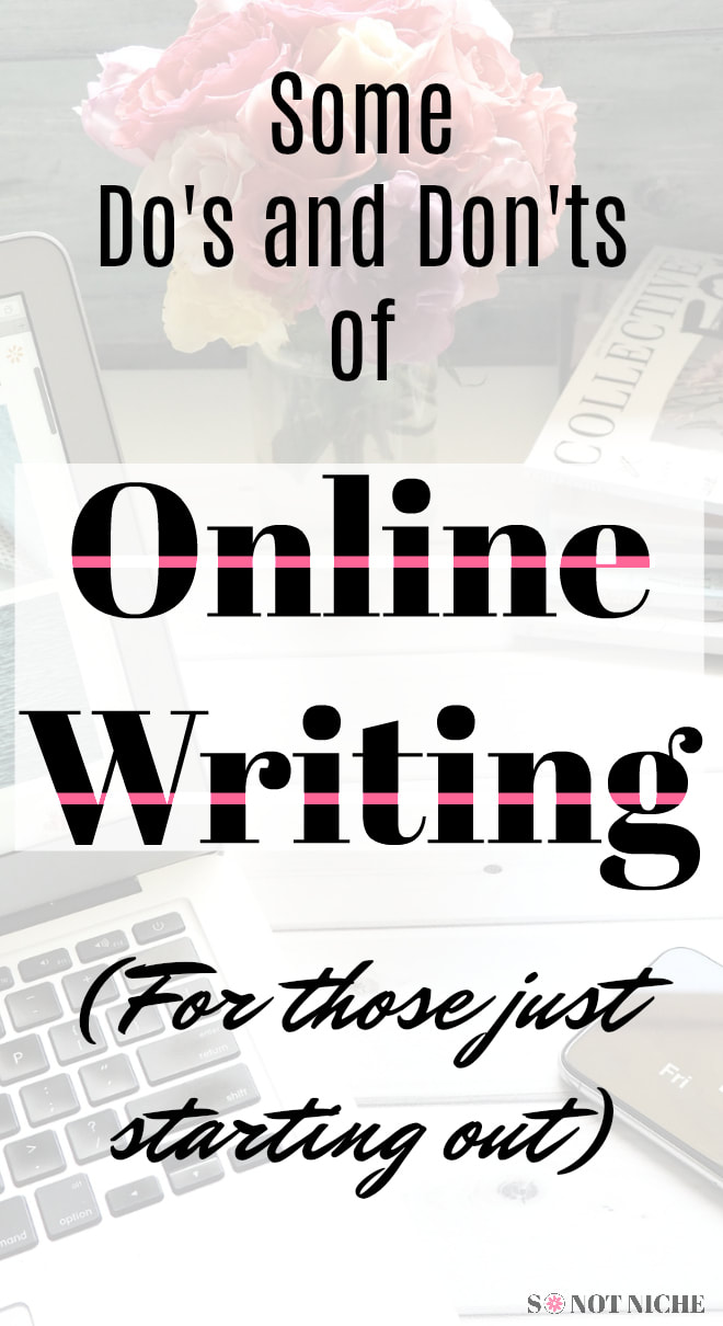 Tips on things to do when you start writing online for money. And some things you probably shouldn't do.